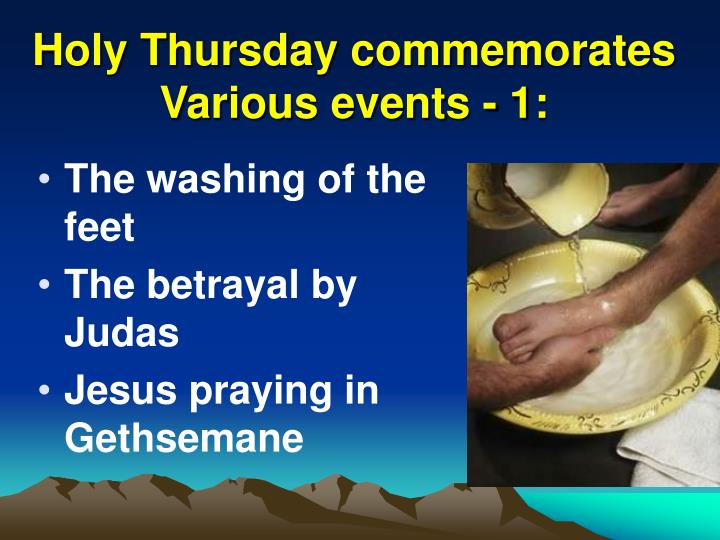 Holy Thursday commemorates Various events - 1: