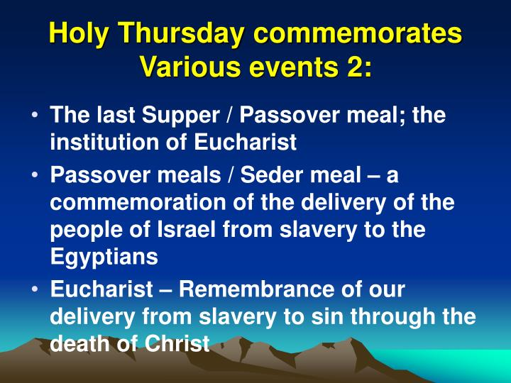 Holy Thursday commemorates Various events 2: