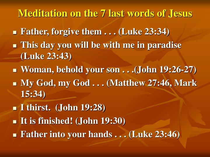 Meditation on the 7 last words of Jesus