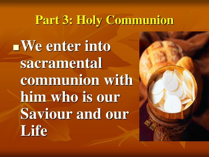 Part 3: Holy Communion