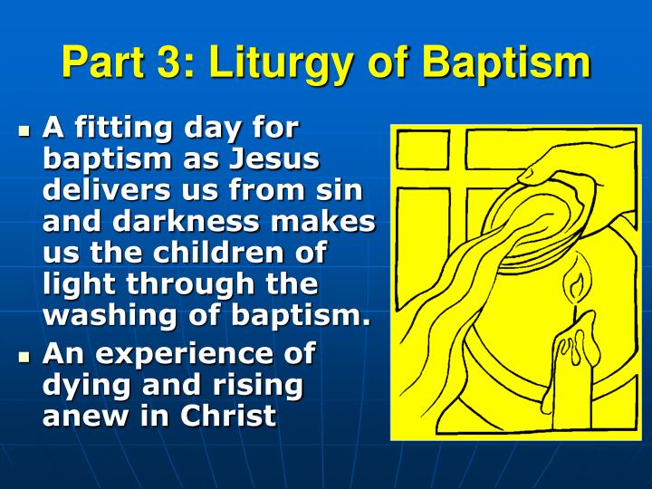 Part 3: Liturgy of Baptism