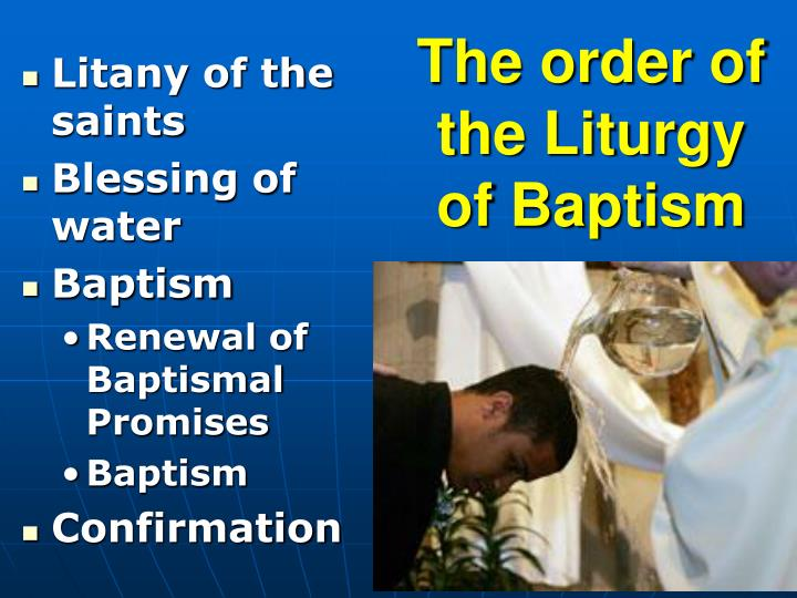 The order of the Liturgy of Baptism