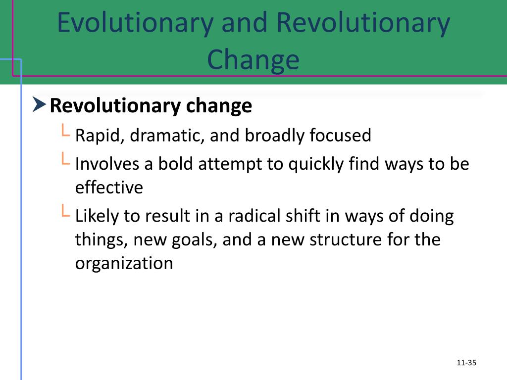 Evolutionary and Revolutionary Change