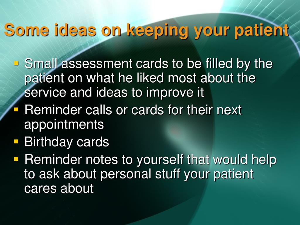 Some ideas on keeping your patient