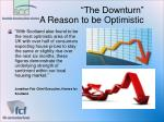 the downturn a reason to be optimistic
