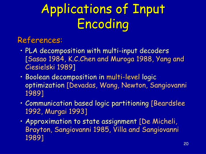 Applications of Input Encoding