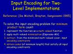 input encoding for two level implementations