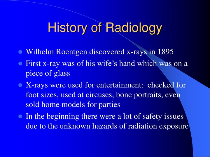 Wilhelm Roentgen discovered x-rays in 1895