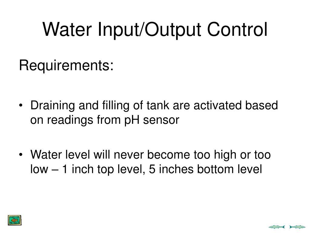 Water Input/Output Control