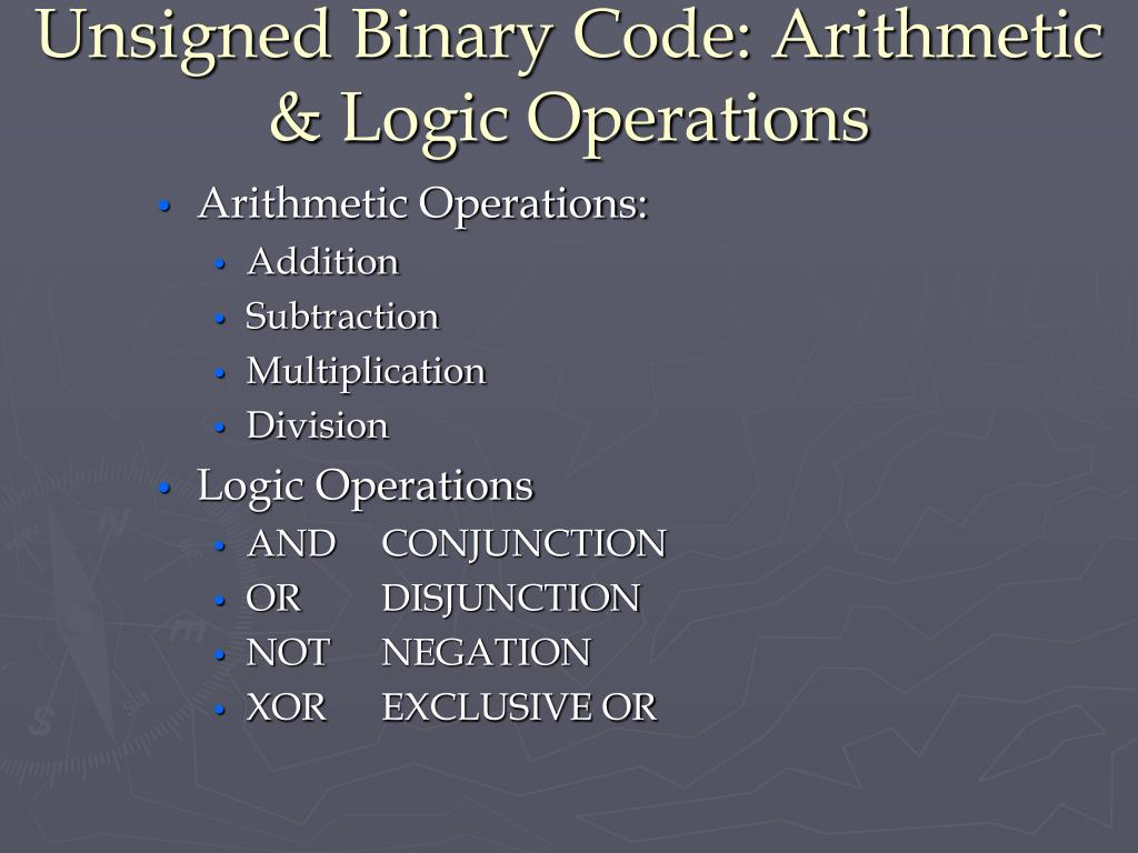 Unsigned Binary Code: Arithmetic & Logic Operations
