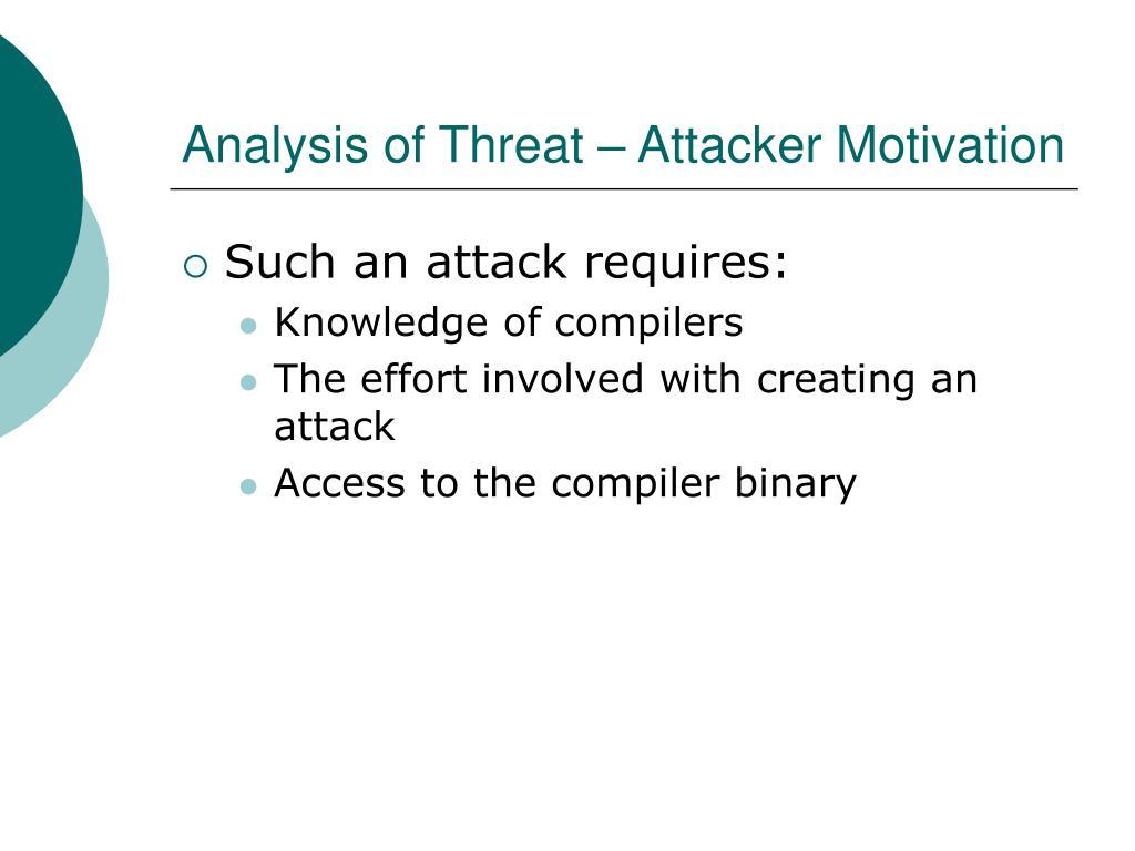 Analysis of Threat – Attacker Motivation