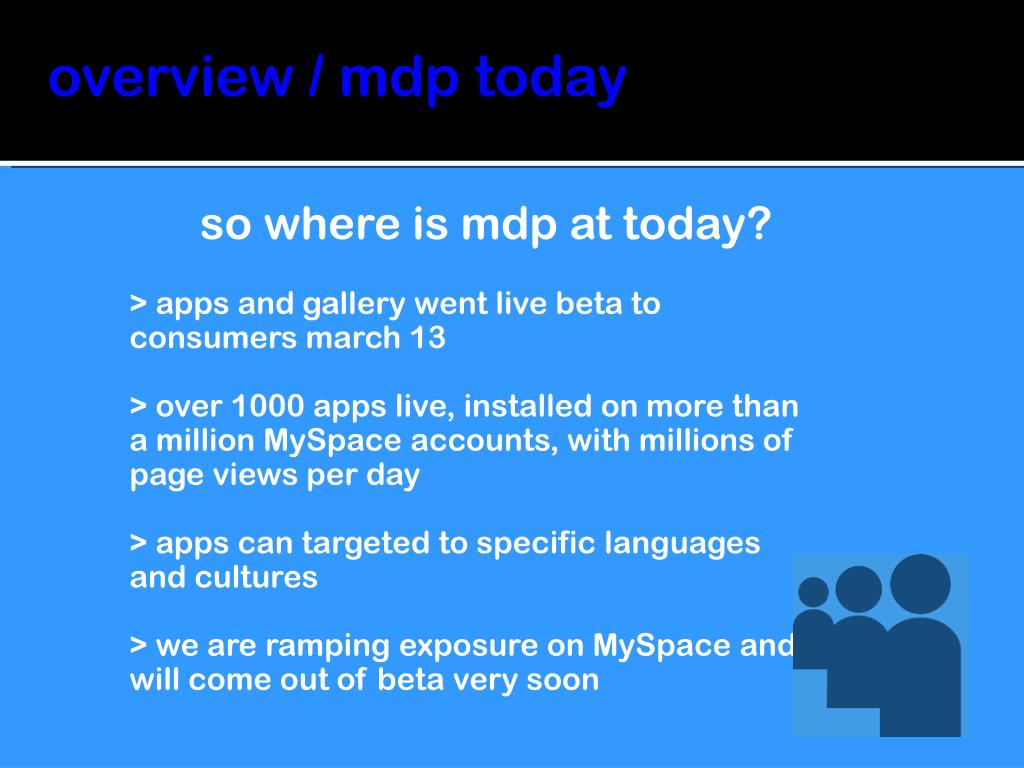 overview / mdp today
