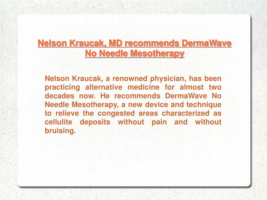 Nelson Kraucak, MD recommends DermaWave No Needle Mesotherapy
