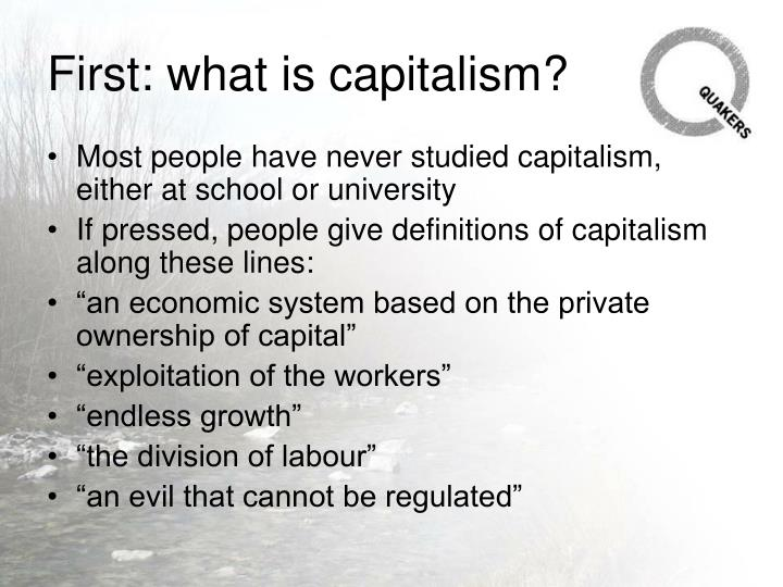 First what is capitalism l.jpg