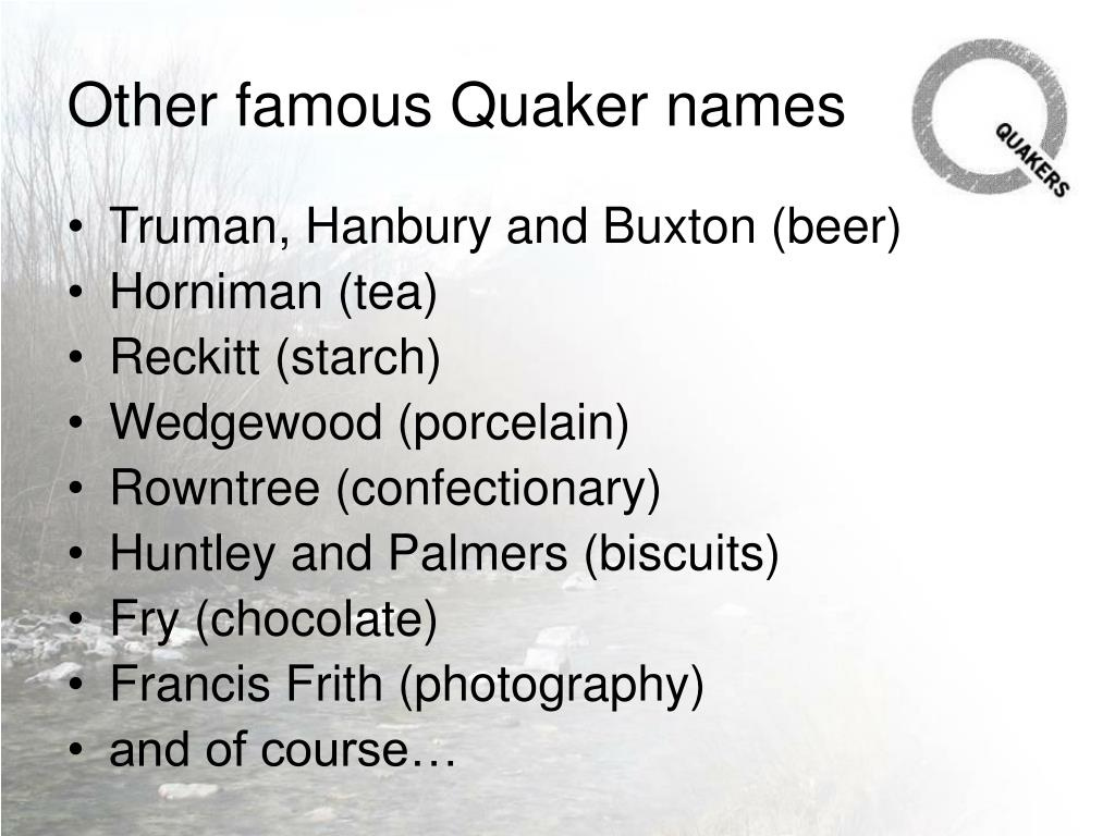 Other famous Quaker names