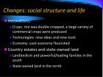 changes social structure and life