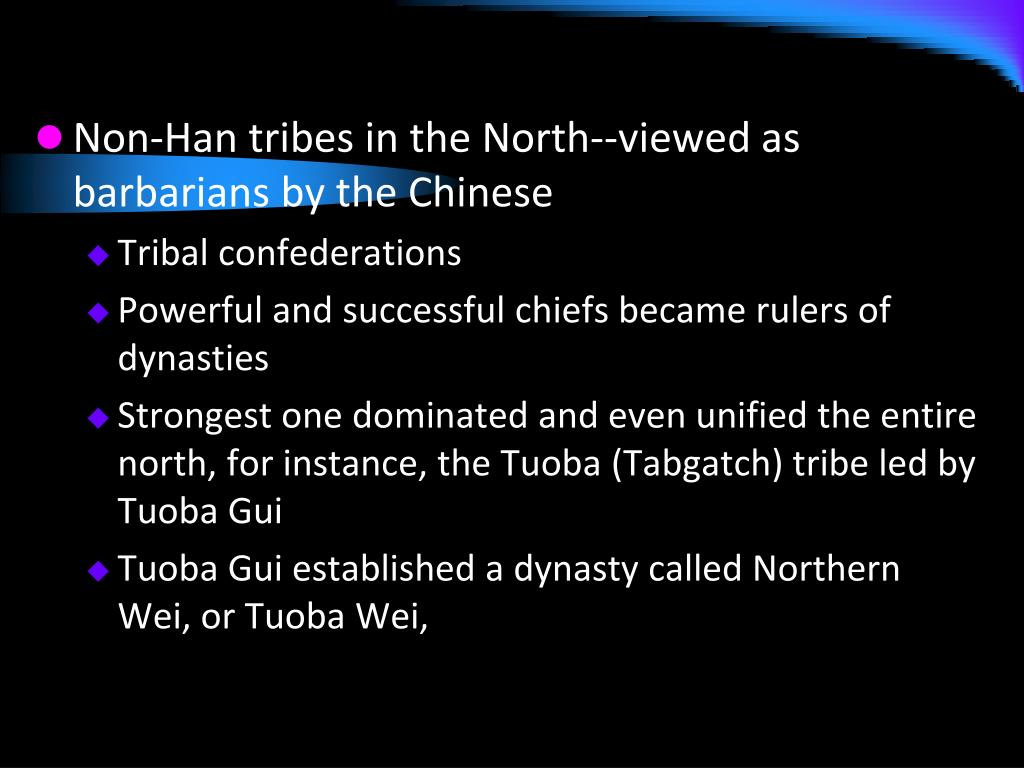Non-Han tribes in the North--viewed as barbarians by the Chinese