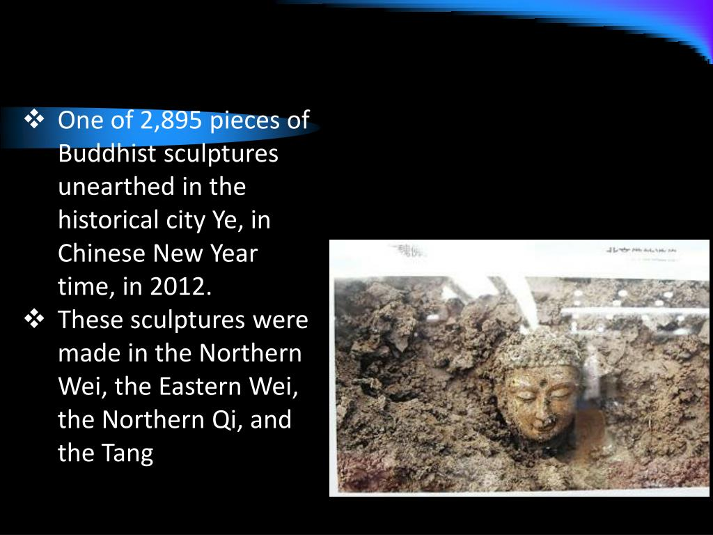 One of 2,895 pieces of Buddhist sculptures unearthed in the historical city Ye, in Chinese New Year time, in 2012.