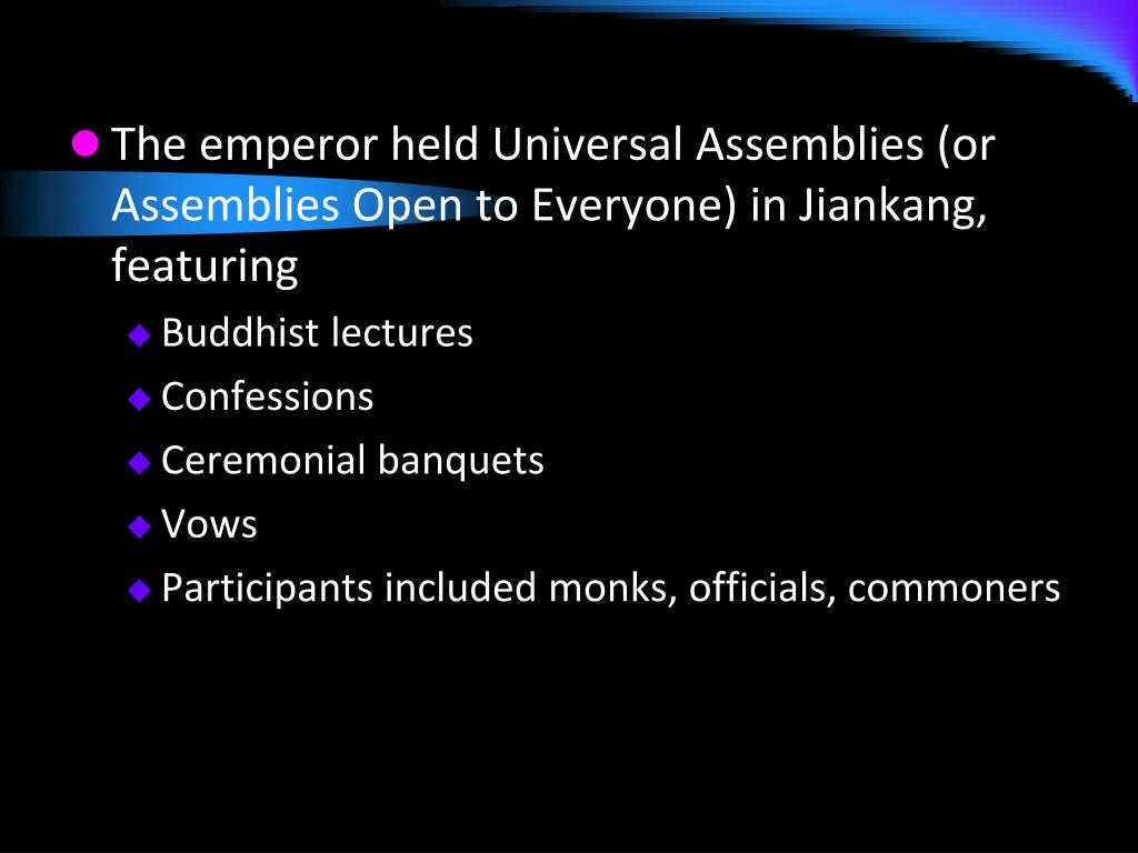 The emperor held Universal Assemblies (or Assemblies Open to Everyone) in Jiankang, featuring