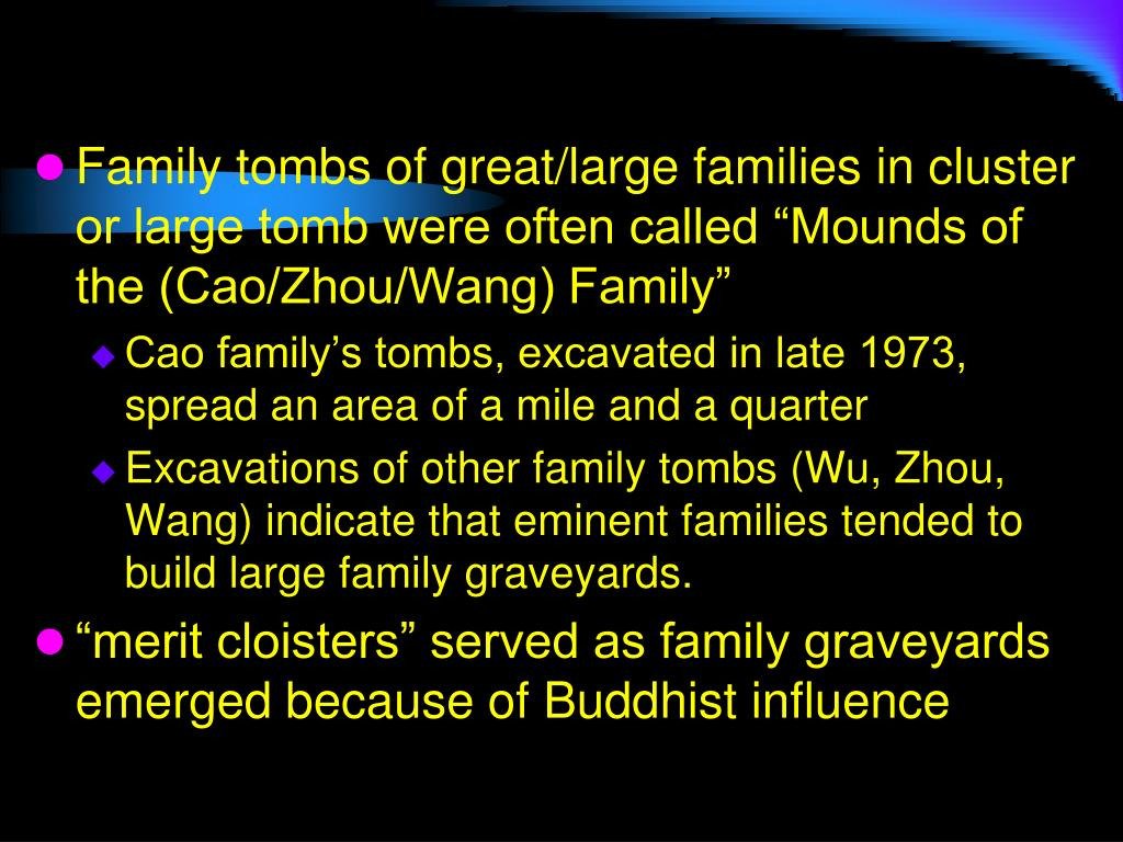 "Family tombs of great/large families in cluster or large tomb were often called ""Mounds of the (Cao/Zhou/Wang) Family"""