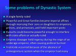 some problems of dynastic system