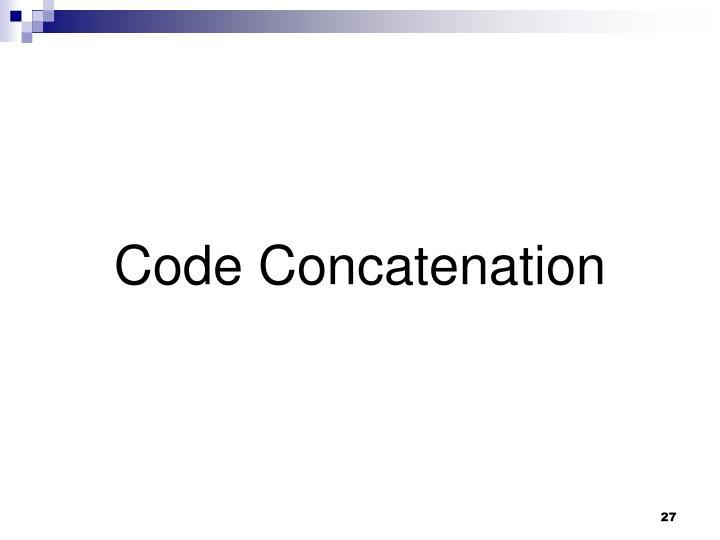Code Concatenation