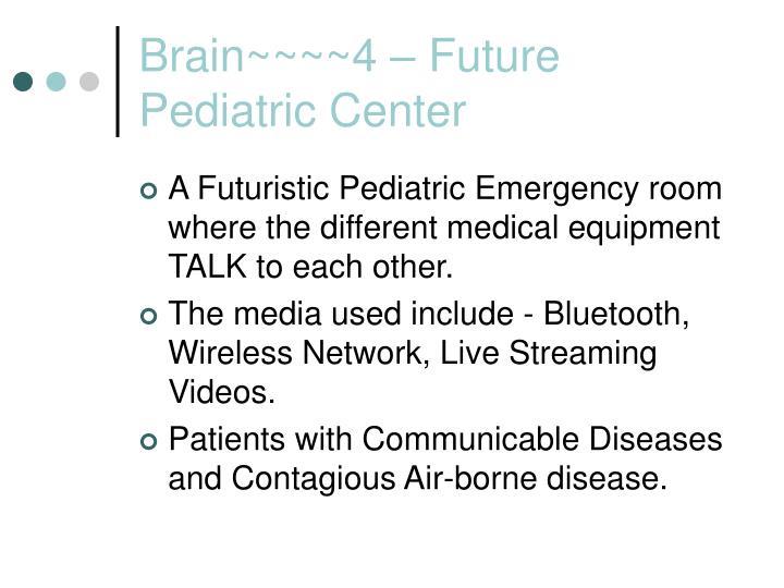Brain~~~~4 – Future Pediatric Center