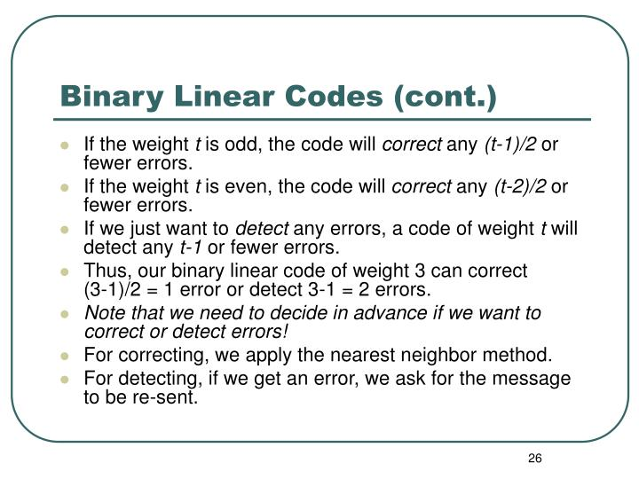 Binary Linear Codes (cont.)