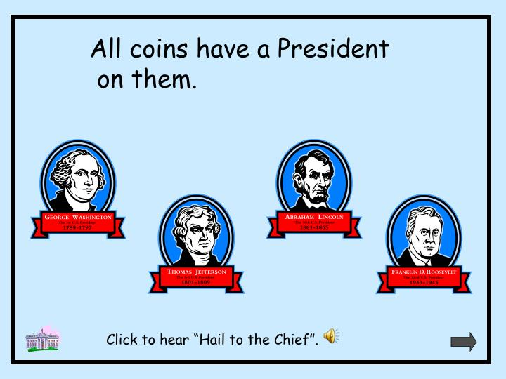 All coins have a President