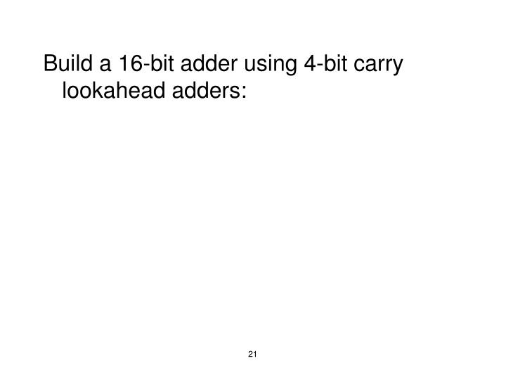 Build a 16-bit adder using 4-bit carry lookahead adders: