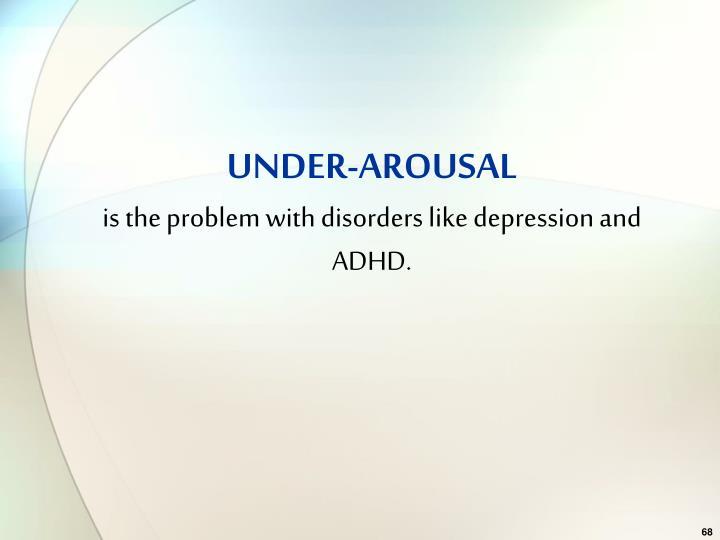 UNDER-AROUSAL