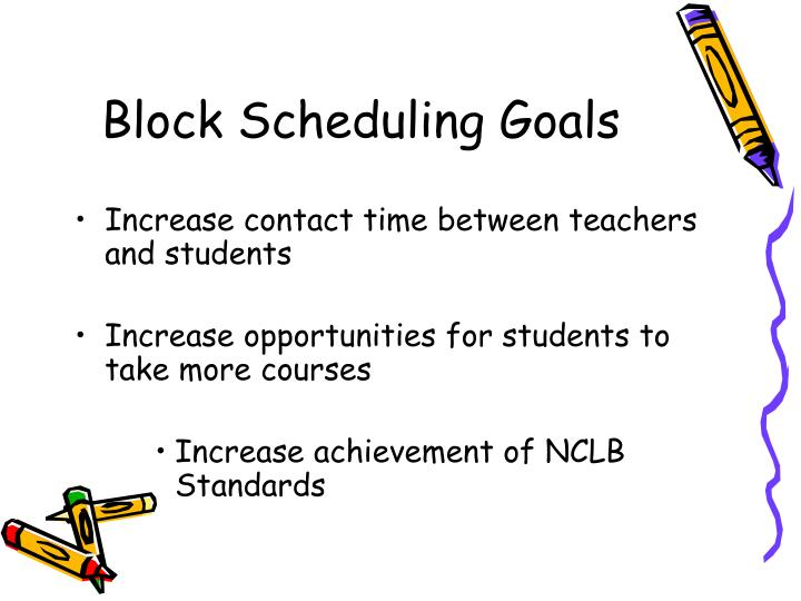 Block Scheduling Goals