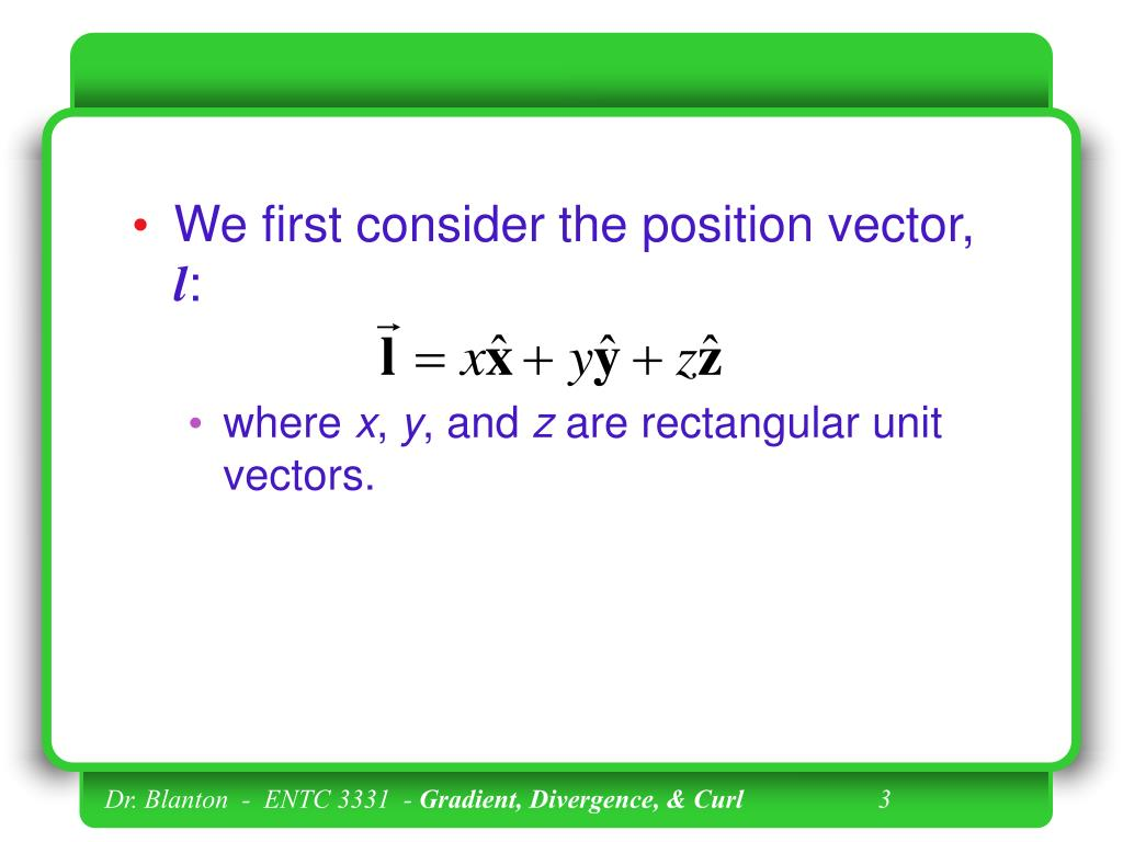 We first consider the position vector,