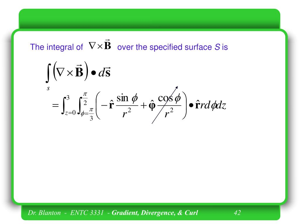 The integral of               over the specified surface