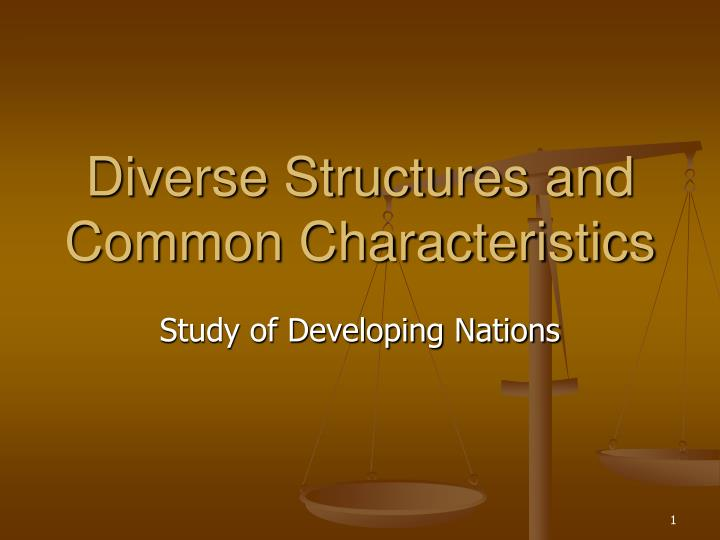 Diverse structures and common characteristics