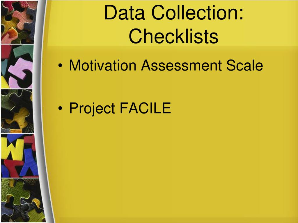Data Collection:  Checklists