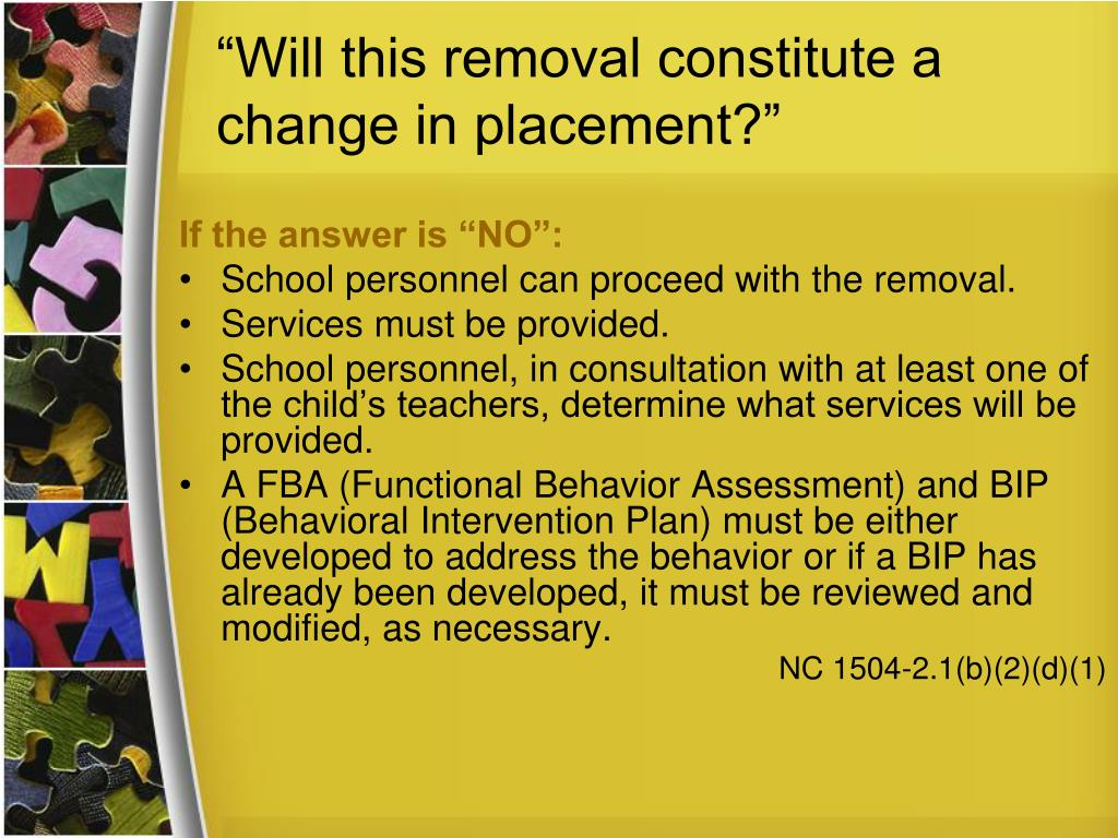 """Will this removal constitute a change in placement?"""