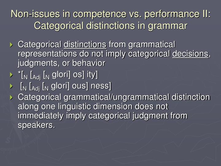 Non-issues in competence vs. performance II: