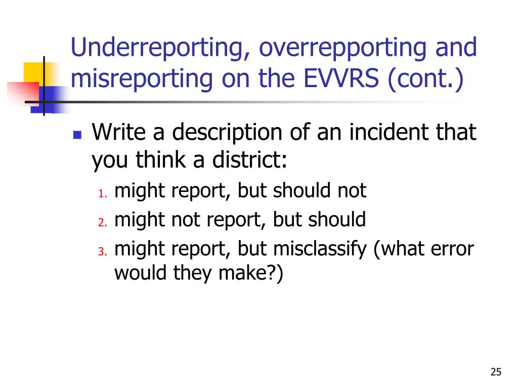 Underreporting, overrepporting and misreporting on the EVVRS (cont.)