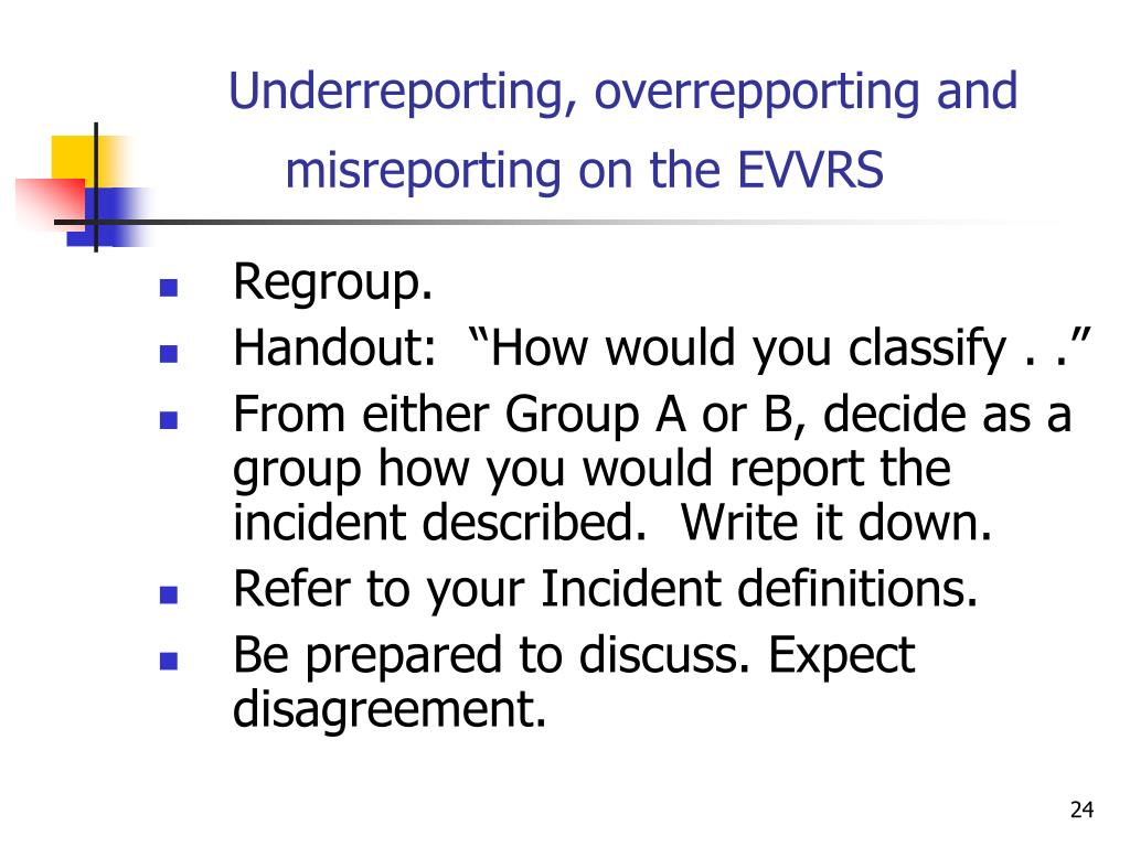 Underreporting, overrepporting and misreporting on the EVVRS