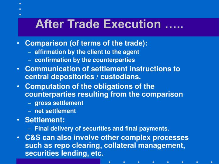 After trade execution