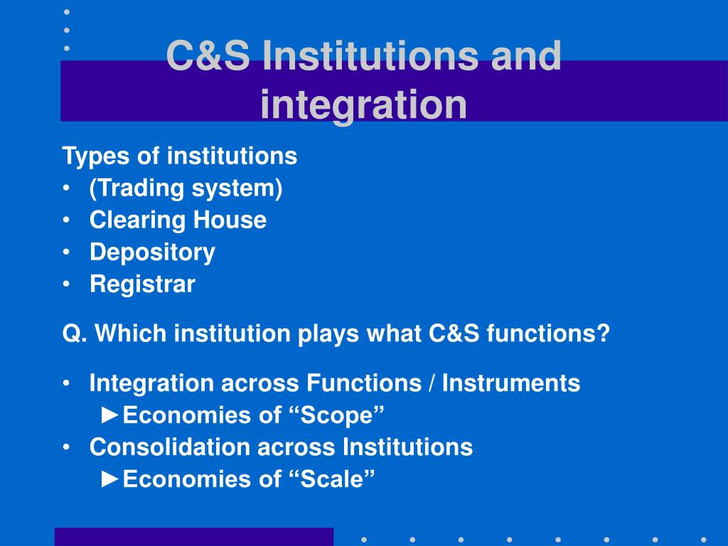C&S Institutions and integration