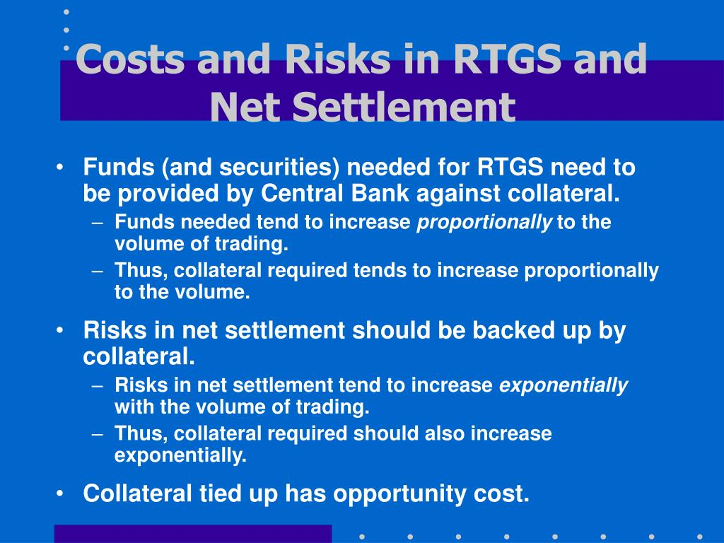 Costs and Risks in RTGS and Net Settlement