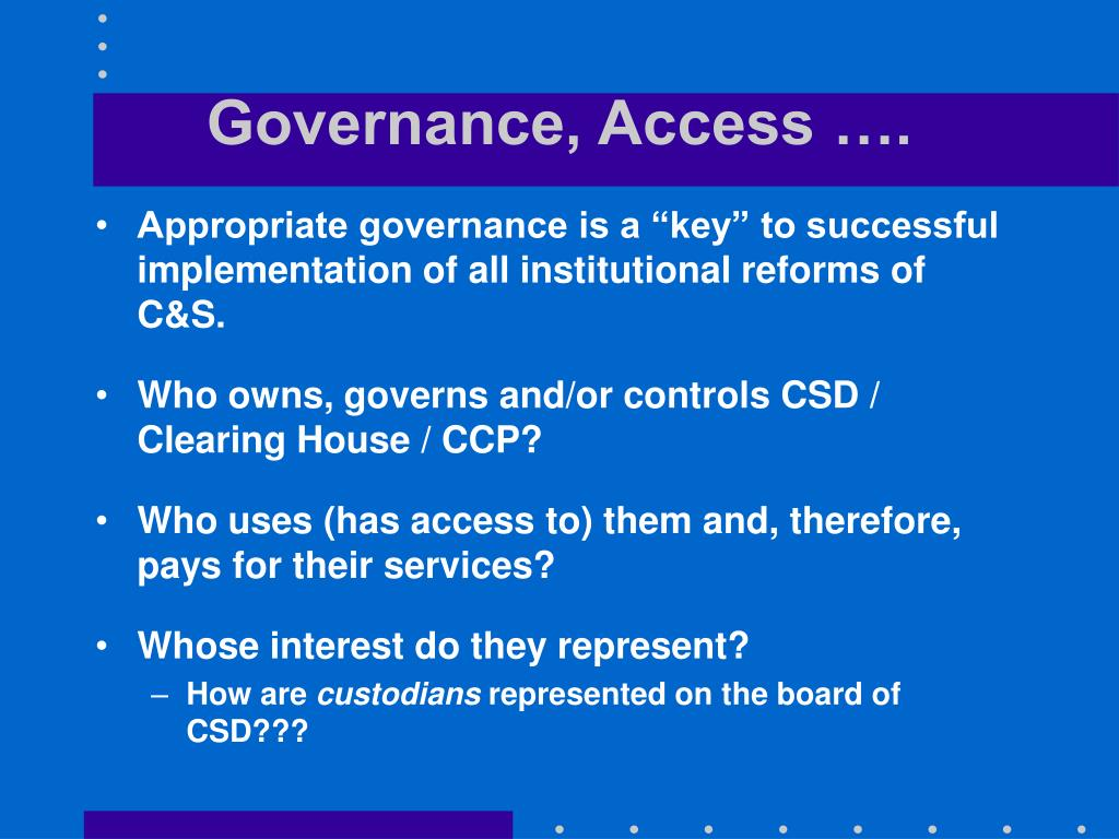 Governance, Access ….