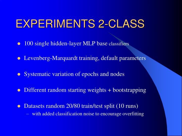 EXPERIMENTS 2-CLASS