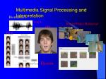 multimedia signal processing and interpretation