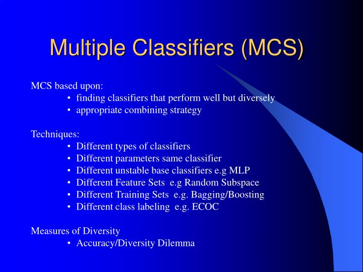 Multiple Classifiers (MCS)