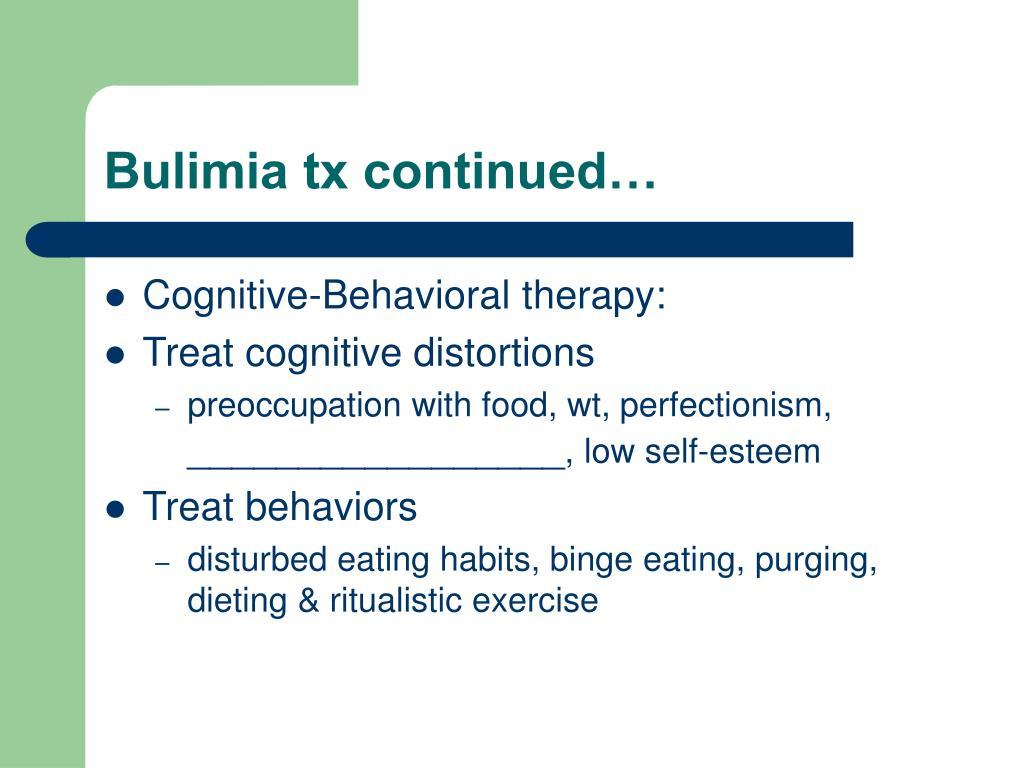 Bulimia tx continued…