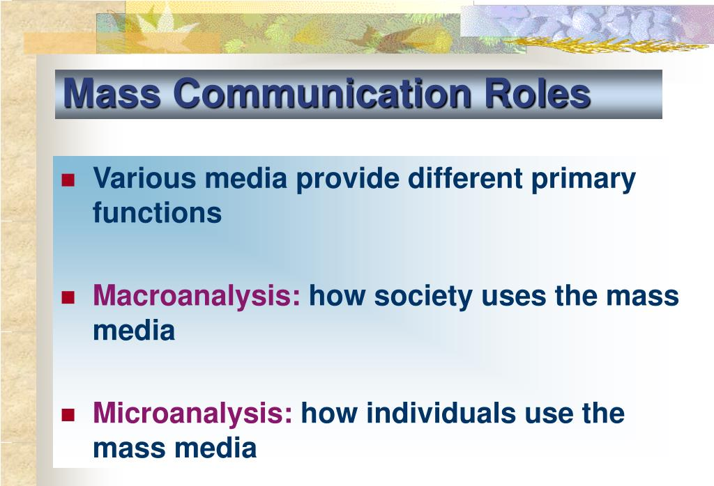 An analysts of the different approaches to society and the role of mass media