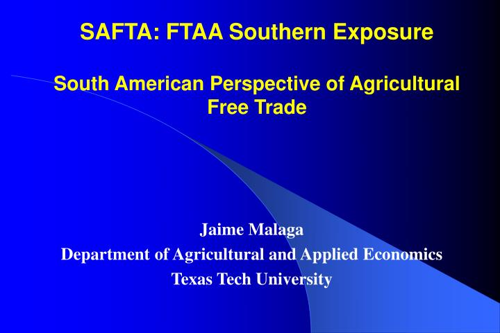 Safta ftaa southern exposure south american perspective of agricultural free trade